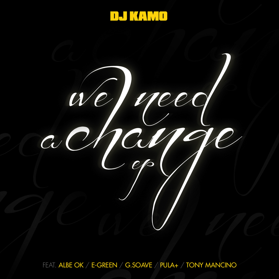 Dj Kamo - We Need a Change